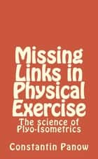 Missing Links In Physical Exercise ebook by Constantin Panow