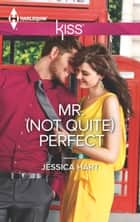 Mr. (Not Quite) Perfect ebook by Jessica Hart