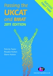 Passing the UKCAT and BMAT 2011 6e ebook by Glenn Hutton,Rosalie Hutton,Felicity Taylor