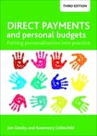 Direct payments and personal budgets (third edition) - Putting personalisation into practice ebook by Littlechild, Rosemary, Glasby,...