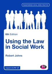 Using the Law in Social Work ebook by Dr. Robert Johns