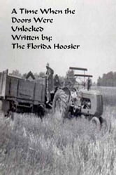 A Time When the Doors were Unlocked ebook by The Florida Hoosier