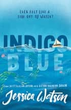 Indigo Blue ebook by Jessica Watson