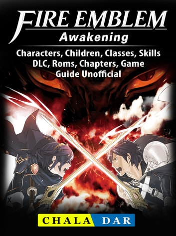 Fire Emblem Awakening, Characters, Children, Classes, Skills, DLC, Roms,  Chapters, Game Guide Unofficial