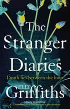 The Stranger Diaries - a gripping Gothic mystery perfect for dark autumn nights ebook by Elly Griffiths