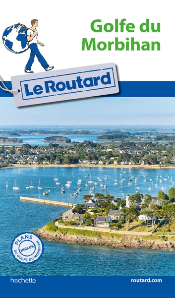 Guide du Routard Golfe du Morbihan ebook by Collectif