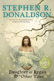 Daughter of Regals & Other Tales ebook by Stephen R. Donaldson