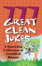 777 Great Clean Jokes ebook by Barbour Publishing