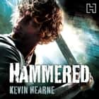 Hammered - The Iron Druid Chronicles audiobook by Kevin Hearne