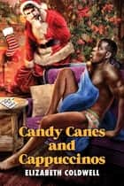 Candy Canes and Cappuccinos ebook by Elizabeth Coldwell
