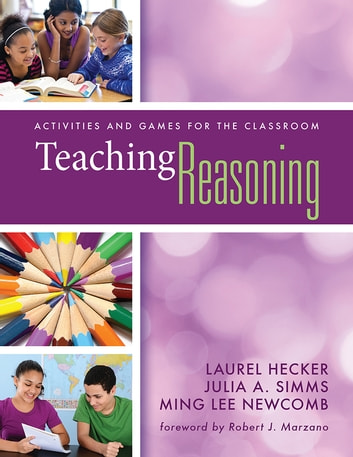 Teaching Reasoning - Activities and Games for the Classroom ebook by Laurel Hecker,Julia A. Simms