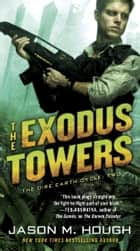 The Exodus Towers - The Dire Earth Cycle: Two ebook by Jason M. Hough