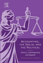 Accounting, the Social and the Political: Classics, Contemporary and Beyond ebook by Macintosh, Norman B.