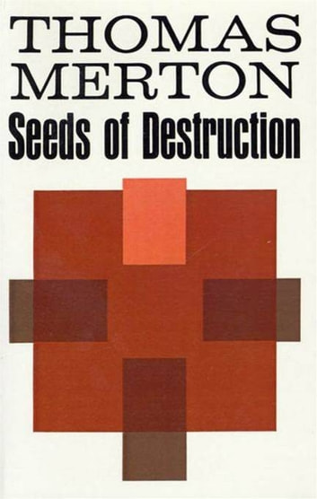 Seeds of Destruction ebook by Thomas Merton