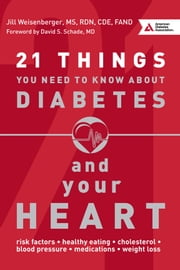 21 Things You Need to Know About Diabetes and Your Heart ebook by Jill   Weisenberger,David S. Schade