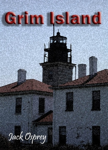 Grim Island ebook by Jack Osprey