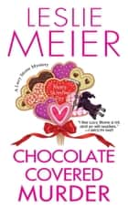 Chocolate Covered Murder ebook by Leslie Meier