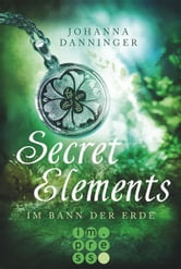 Secret Elements, Band 2: Im Bann der Erde ebook by Johanna Danninger