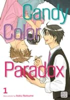Candy Color Paradox, Vol. 1 (Yaoi Manga) ebook by