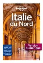 Italie du Nord - 1ed ebook by LONELY PLANET FR