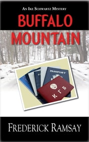 Buffalo Mountain - An Ike Schwartz Mystery ebook by Frederick Ramsay
