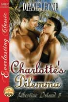 Charlotte's Dilemma ebook by Diane Leyne