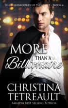 More Than A Billionaire 電子書籍 by Christina Tetreault
