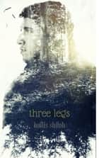 Three Legs ebook by Hollis Shiloh