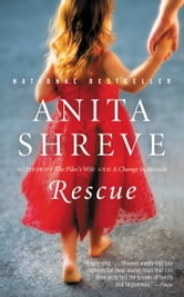 Rescue - A Novel ebook by Anita Shreve