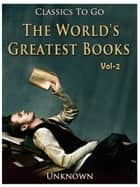 The World's Greatest Books — Volume 02 — Fiction ebook by Unknown