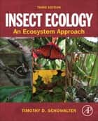 Insect Ecology ebook by Timothy D. Schowalter