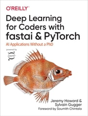 Deep Learning for Coders with fastai and PyTorch eBook by Jeremy Howard, Sylvain Gugger
