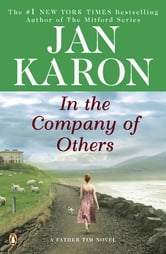 In the Company of Others - A Father Tim Novel ebook by Jan Karon