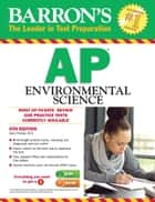 Barron's AP Environmental Science ebook by Gary S. Thorpe, M.S.