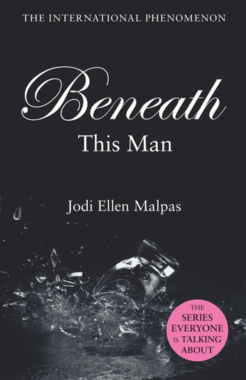 Beneath This Man ebook by Jodi Ellen Malpas
