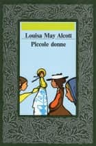 Piccole Donne ebook by Louisa May Alcott