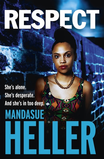 Respect - A raw, gritty drama you won't put down ebook by Mandasue Heller