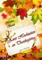 Zwei Hochzeiten an Thanksgiving - Gay Marriage ebook by Norma Banzi