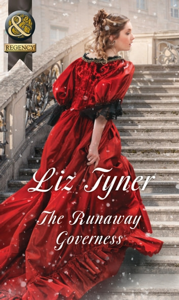 The Runaway Governess (Mills & Boon Historical) (The Governess Tales, Book 3) ebook by Liz Tyner