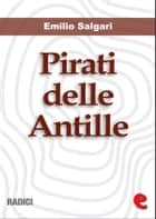 Pirati delle Antille (raccolta) ebook by Emilio Salgari