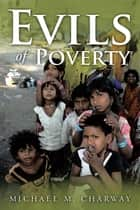 Evils of Poverty ebook by Michael M. Charway