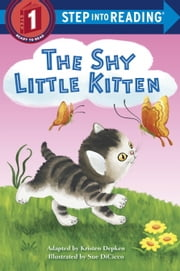 The Shy Little Kitten ebook by Kristen L. Depken,Sue DiCicco
