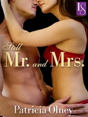 Still Mr. and Mrs. - A Loveswept Classic Romance ebook by Patricia Olney