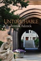 Untouchable ebook by Brenda Adcock