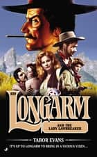 Longarm #429 - Longarm and the Lady Lawbreaker ebook by Tabor Evans