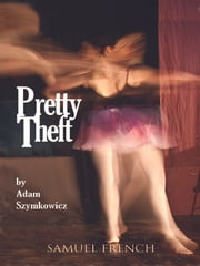 Pretty Theft ebook by Adam Szymkowicz