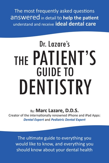 Dr. Lazare's The Patient's Guide To Dentistry ebook by Marc Lazare, D.D.S.