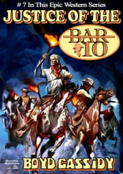 Bar 10 7: Justice of the Bar 10 ebook by Boyd Cassidy