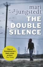 The Double Silence - Anders Knutas series 7 ebook by Mari Jungstedt