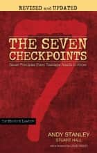 The Seven Checkpoints for Student Leaders ebook by Andy Stanley,Stuart Hall,Louie Giglio